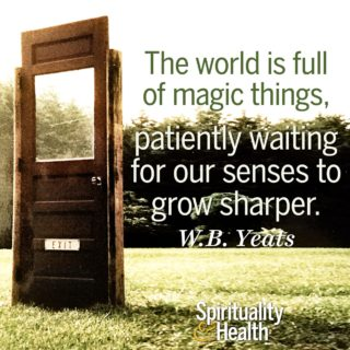 W.B. Yeats on magic - The world is full of magic things patiently waiting for our senses to grow sharper