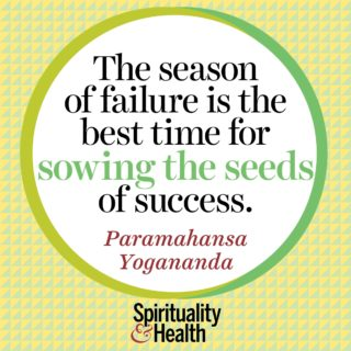 Paramahansa Yogananda on persistence - The season of failure is the best time for sowing the seeds of success