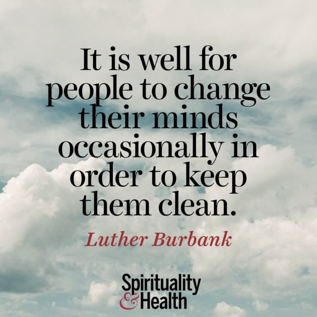 Luther Burbank on keeping an open mind.