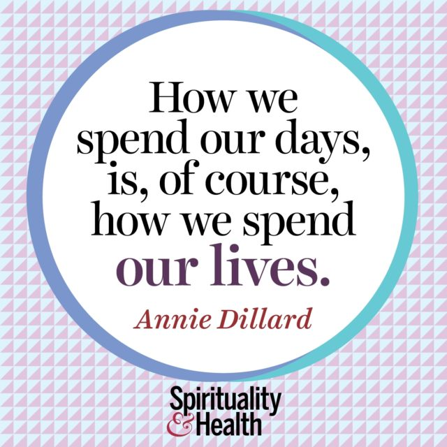 Annie Dillard on living intentionally