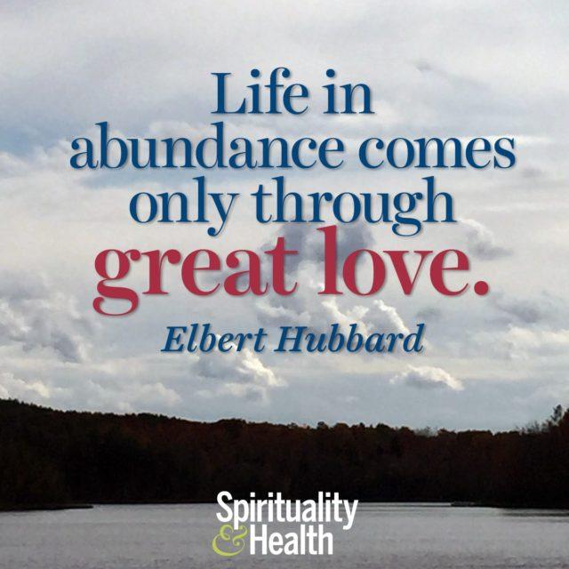 Elbert Hubbard on abundance and love