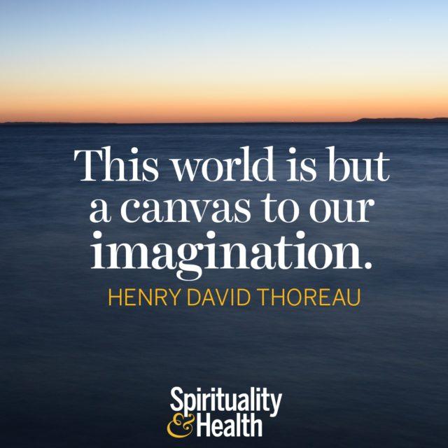 Henry David Thoreau on creating your reality.
