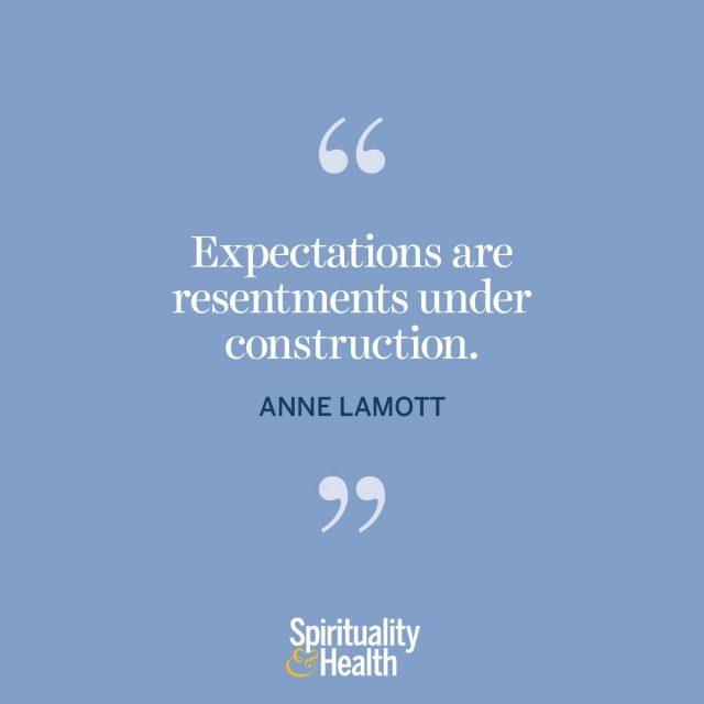 Anne Lamott on expectations.
