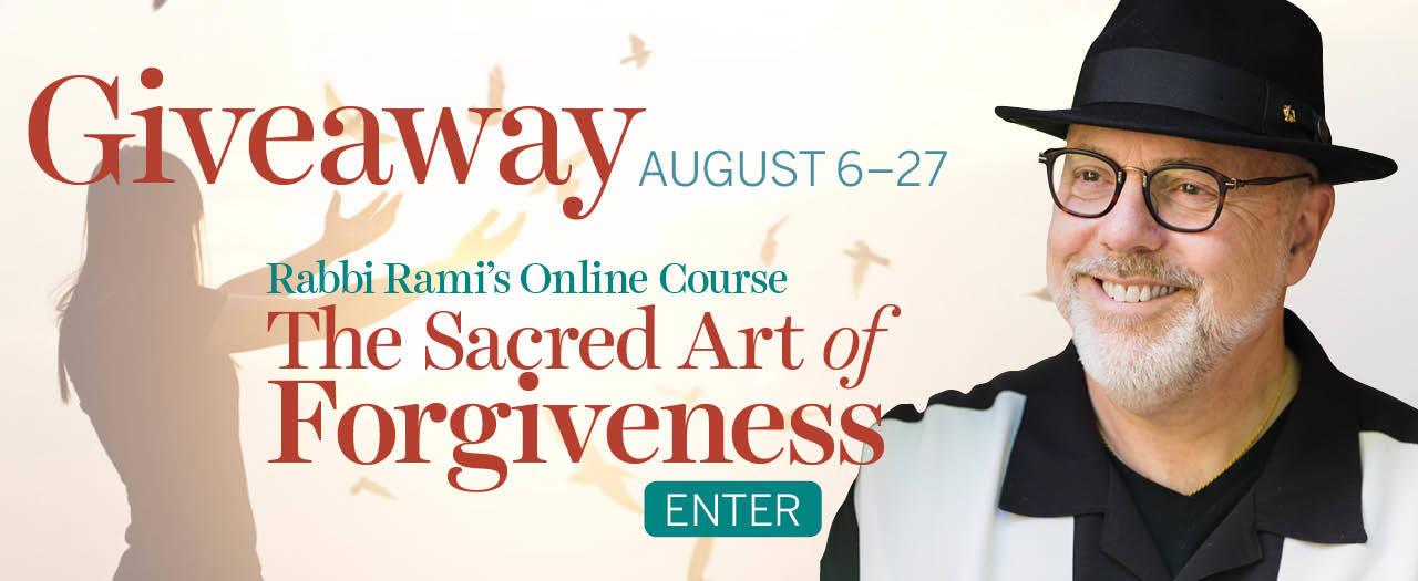 Enter to win Rabbi Rami's Online Course - The Sacred Art of Forgiveness