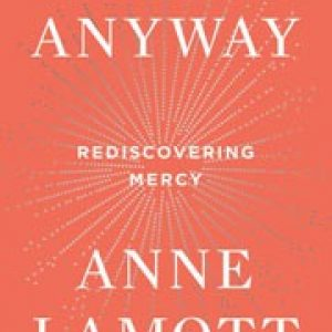 The book Hallelujah Anyway by Anne Lamott