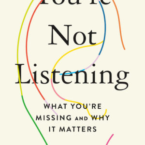You're Not Listening book cover