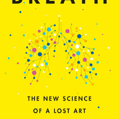 Breath: The New Science of a Lost Art Cover