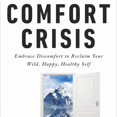 The comfort crisis michael easter