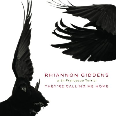 They're Calling Me Home Rhiannon Giddens