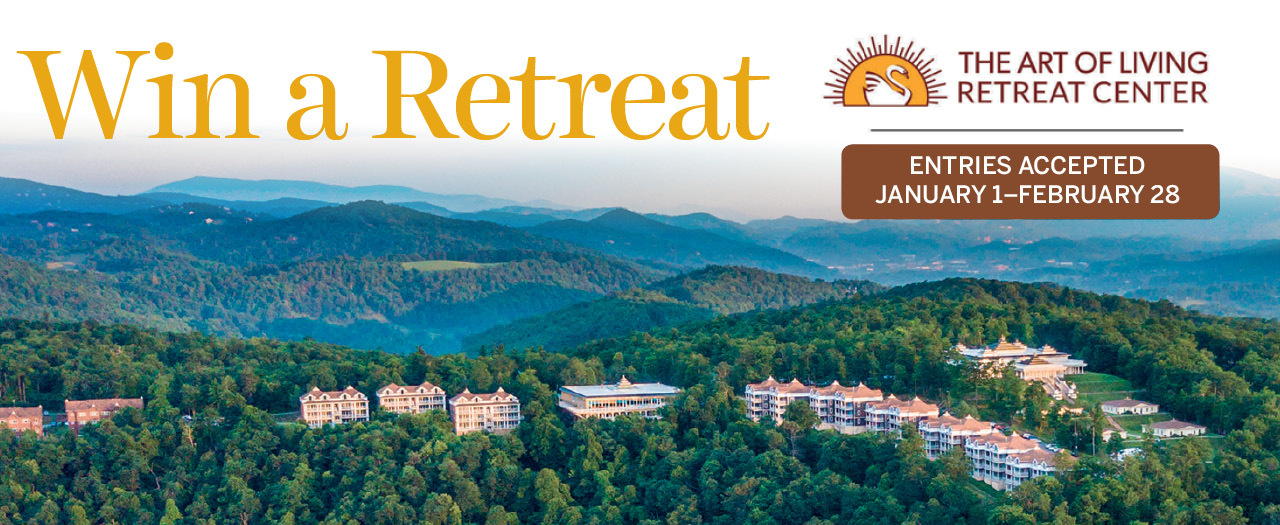 Win a Retreat. The Art of Living Retreat Center. Entries Accepted Jan 1 - Feb 28.