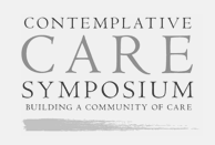 Contemplative Care Symposium - Contemplative Care Symposium. November 8-11, 2018. Building A Community of Care.