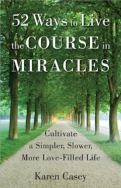 Cover image of 52 ways to live a course in miracles