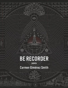 Be Recorder by Carmen Jimenez Smith