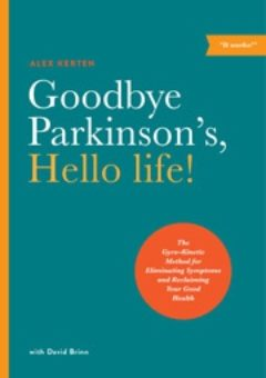 Cover image of Goodbye Parkinson's Hello Life!