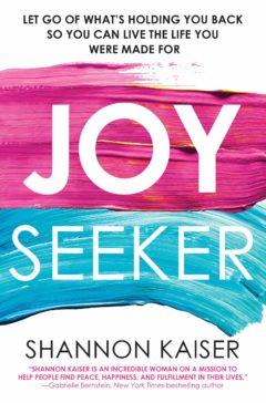 Joy Seeker by Shannon Kaiser