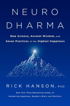 Neurodharma by Rick Hanson PhD