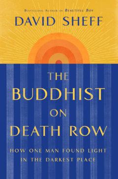 The Buddhist on Death Row by David Sheff