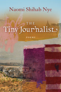 The Tiny Journalist by Naomi Shihab Nye