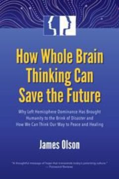 Cover image of How Whole Brain Thinking Can Save the Future