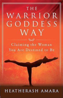 Book cover of Warrior Goddess Way by HeatherAsh Amara