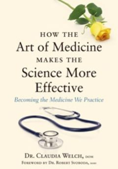 Cover image of How the Art of Medicine Makes the Science More Effective