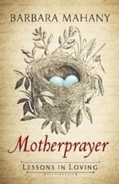 Cover image of Motherprayer: Lessons in Loving