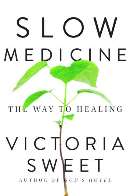 Slow Medicine Cover Victoria Sweet