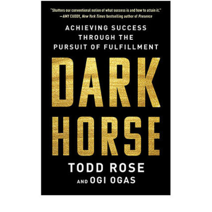 Dark Horse By Todd Rose