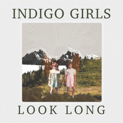 Indigo Girls Long Look