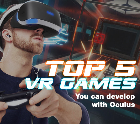Top 5 VR Gaming you can develop with Oculus    SP Robotic Works