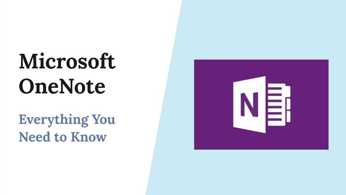 Microsoft OneNote - Everything you Need to Know