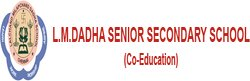 L.M. Dadha Senior Secondary School