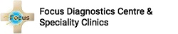 Focus Diagnostics Centre And Speciality Clinics