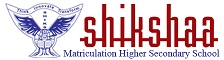 Shikshaa Matriculation Higher Secondary School