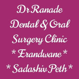 Dr. Ranade Dental & Oral Surgery Clinic Dental Clinic