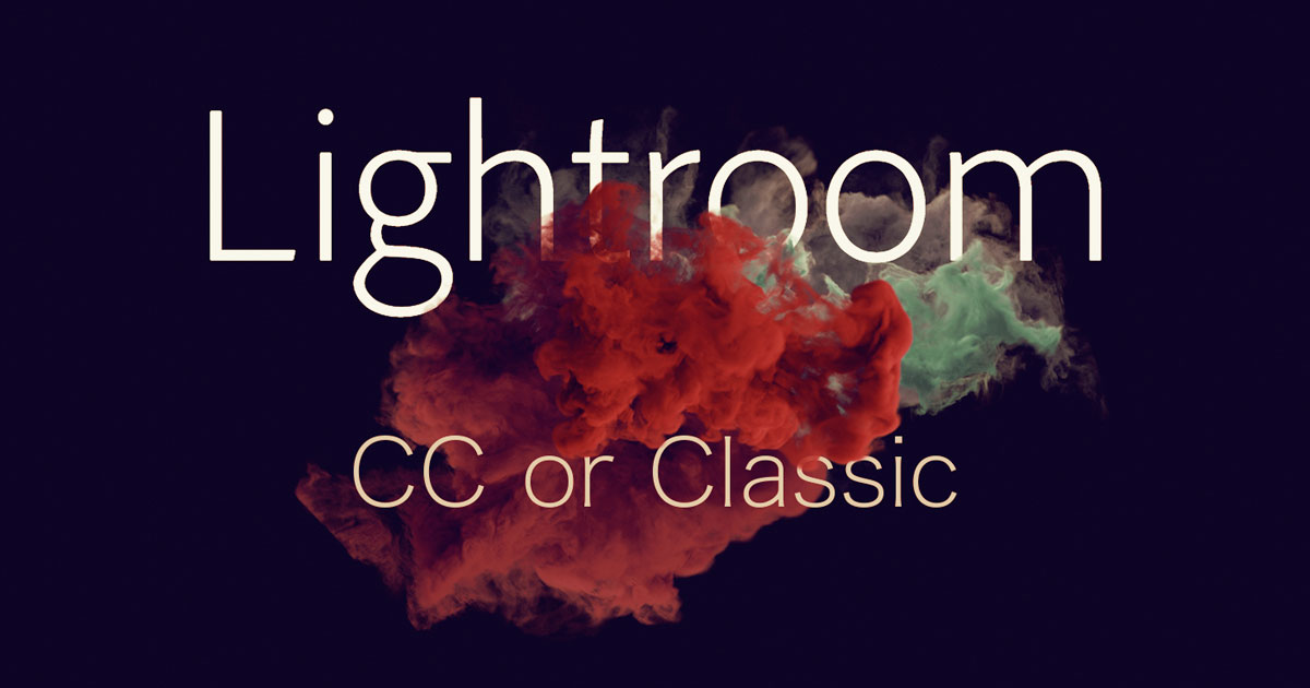 Lightroom CCとClassic CCどちらを使うべき?