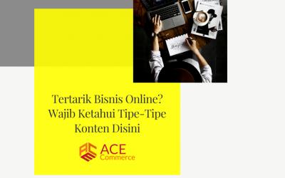 Tertarik Bisnis Online? Wajib Ketahui Tipe-Tipe Konten Disini