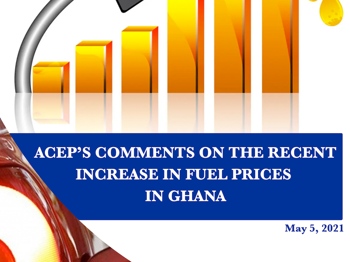 ACEP's Comments On The Recent Increase In Fuel Prices In Ghana