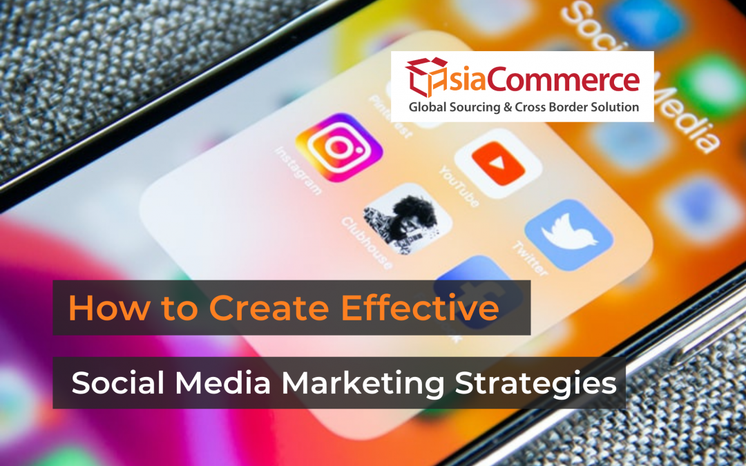 Creating Effective Social Media Marketing Strategies