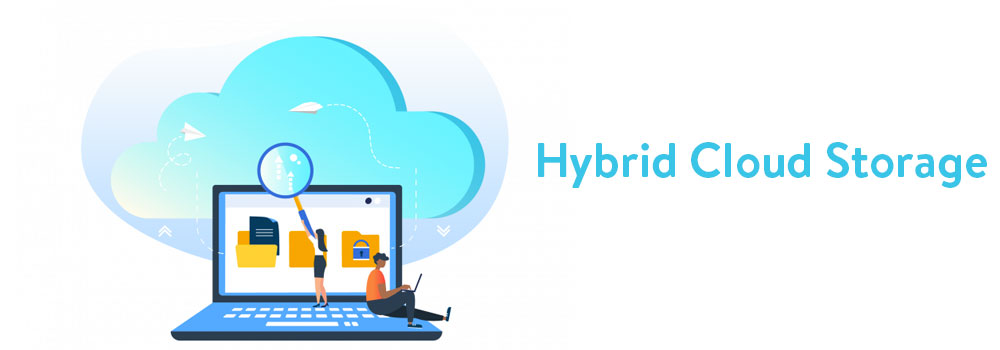 What is Hybrid Cloud Storage and What are its Benefits?