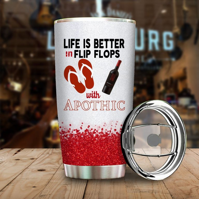 Life is better in flip flops with Apothic Wine Funny Glitter Coffee Wine Mugs Gift Ideas Tumbler Cup Unisex Tshirt