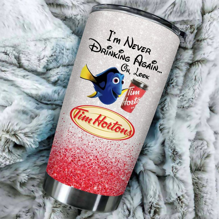 Dory Fish I'm never drinking again Oh look Tim Hortons Funny Glitter Coffee Wine Mugs Gift Ideas Tumbler Cup LongSleeve Tshirt