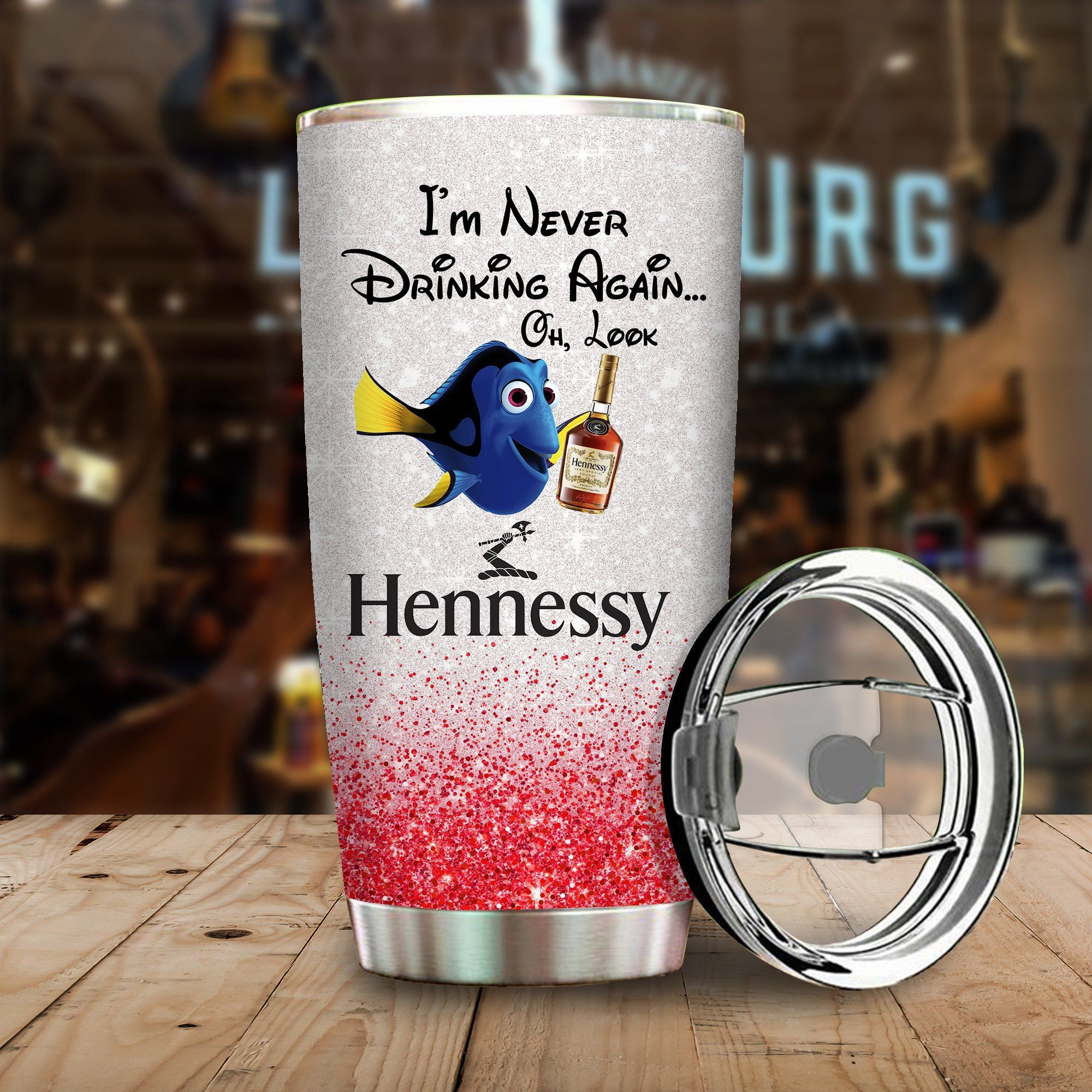 Dory Fish I'm never drinking again Oh look Hennessy Funny Glitter Coffee Wine Mugs Gift Ideas Tumbler Cup Unisex Tshirt