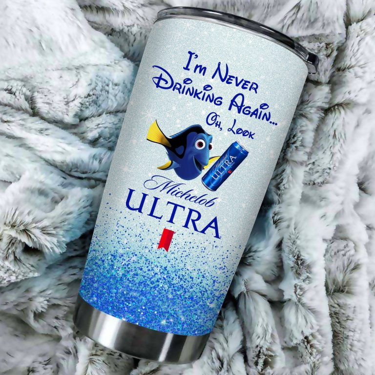 Dory Fish I'm never drinking again Oh look Michelob Ultra Funny Glitter Coffee Wine Mugs Gift Ideas Tumbler Cup LongSleeve Tshirt