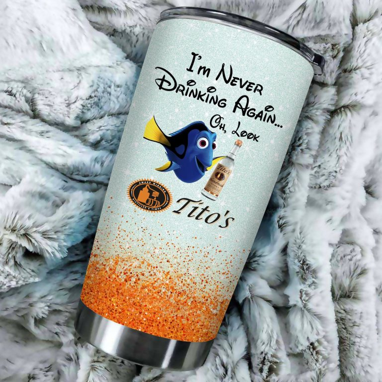 Dory Fish I'm never drinking again Oh look Tito's Funny Glitter Coffee Wine Mugs Gift Ideas Tumbler Cup LongSleeve Tshirt