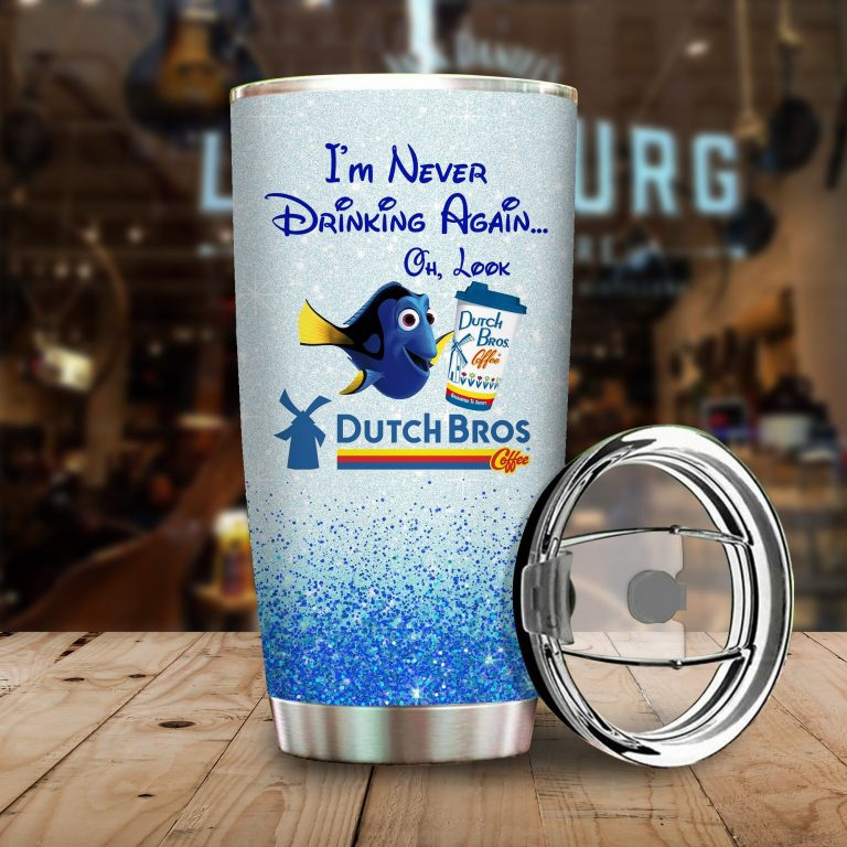Dory Fish I'm never drinking again Oh look Dutch Bros Funny Glitter Coffee Wine Mugs Gift Ideas Tumbler Cup Unisex Tshirt