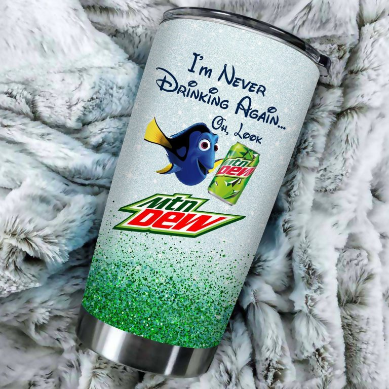 Dory Fish I'm never drinking again Oh look Mountain Dew Funny Glitter Coffee Wine Mugs Gift Ideas Tumbler Cup LongSleeve Tshirt