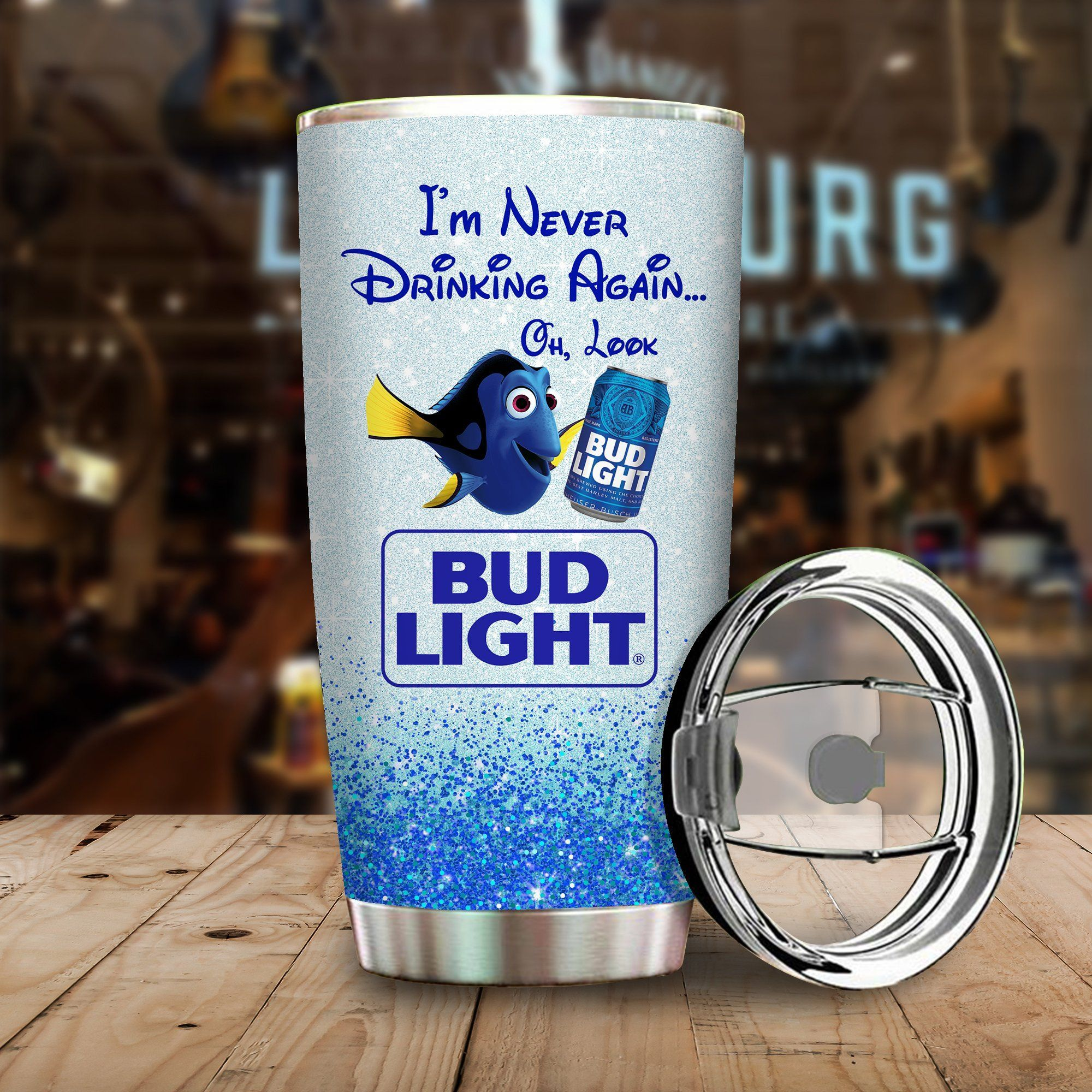 Dory Fish I'm never drinking again Oh look Bud Light Funny Glitter Coffee Wine Mugs Gift Ideas Tumbler Cup Unisex Tshirt