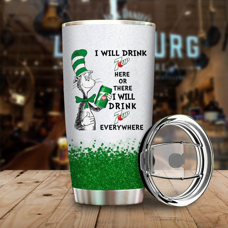 I will drink 7 Up here or there or Everywhere - Coffee Mug Gift Ideas 2020 - Tumbler Cup Hoodie Tshirt