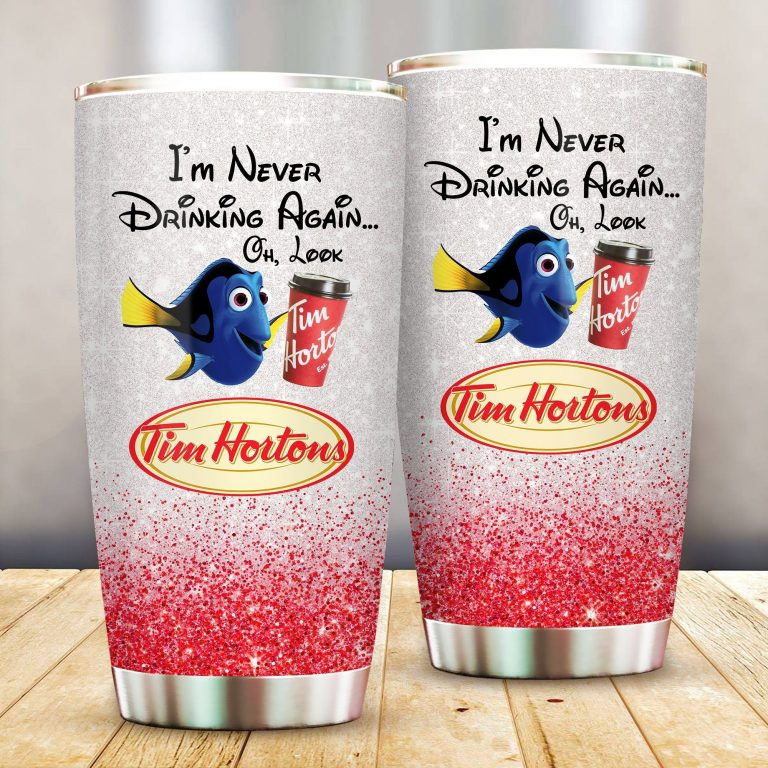 Dory Fish I'm never drinking again Oh look Tim Hortons Funny Glitter Coffee Wine Mugs Gift Ideas Tumbler Cup SweatShirt